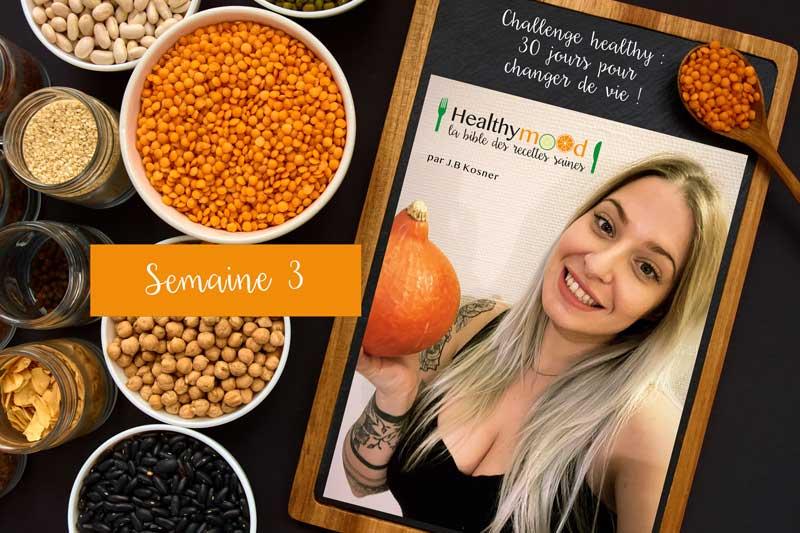 Challenge Healthy : 1 Mois Pour Changer De Vie ! (Semaine 3/4)